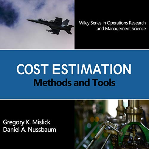 Cost Estimation: Methods and Tools: Wiley Series in Operations Research and Management Science