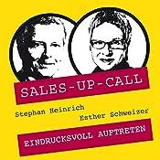 Eindrucksvoll auftreten (Sales-up-Call) | Stephan Heinrich, Esther Schweizer