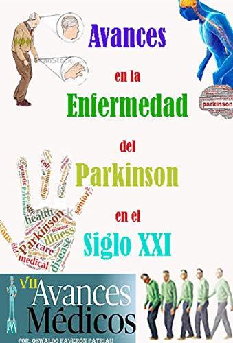 Avances en la Enfermedad del Parkinson en el Siglo XXI (Avances Médicos nº 7)