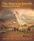 The American Journey : A History of the United States, Goldfield and Abbott, Carl E., 0205215874