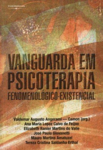 Vanguarda Em Psicoterapia Fenomenológico-Existencial