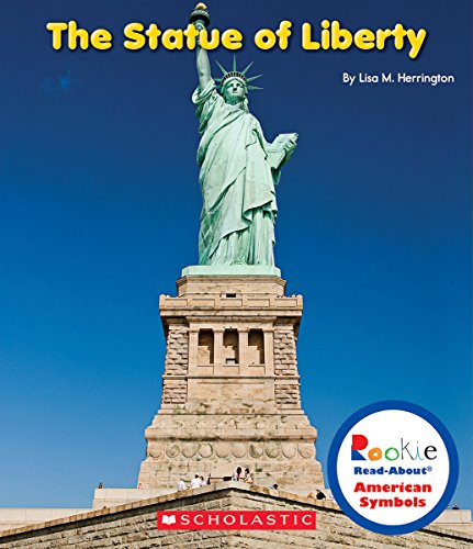 The Statue Of Liberty  Rookie Read About American Symbols