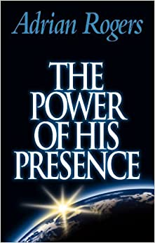 Book By Adrian Rogers The Power of His Presence