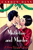 Front cover for the book Mistletoe and Murder by Carola Dunn