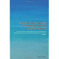 Journal & Tracker: Healing Osteoarthritis with Mild Chondrodysplasia: The 30 Day...