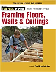 All new...completely updated best-seller: Framing Floors, Walls & Ceilings. With a fresh new design and the latest, up-to-the-minute content, this edition more than lives up to its billing as part of the For Pros By Pros series. Lo...