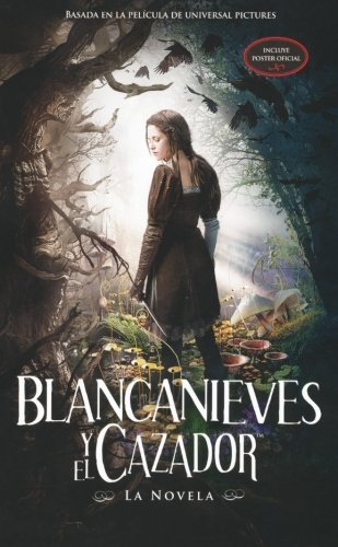 Blancanieves y el cazador - MTI (Snow White and The Huntsman - MTI) (Spanish Edition) [Paperback] [2012] (Author) Evan Daugherty