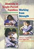 Diversity in Single-Parent Families : Working from Strength, Schmitz, Cathryne L. and Tebb, Susan Steiger, 0925065811