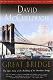 img - for The Great Bridge: The Epic Story of the Building of the Brooklyn Bridge book / textbook / text book
