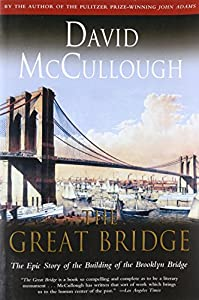 Paperback The Great Bridge: The Epic Story of the Building of the Brooklyn Bridge Book