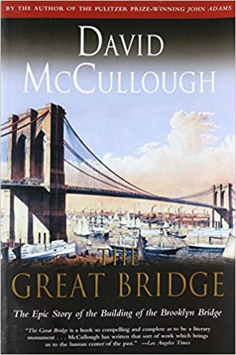 Amazon Fr The Great Bridge The Epic Story Of The Building