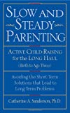 Slow and Steady Parenting, Catherine A. Sanderson, 1590770455