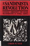 Front cover for the book The Sandinista Revolution: National Liberation and Social Transformation in Central America by Carlos M. Vilas