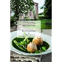 Une journée gourmande & littéraire: Un voyage en 56 recettes dans des lieux
