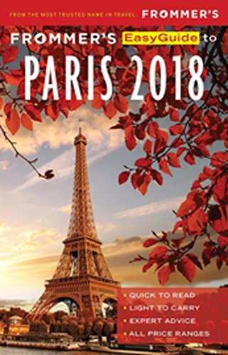 Frommer's EasyGuide to Paris 2018 (EasyGuides) (Best Restaurants In Paris With A View)