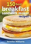 150 Best Breakfast Sandwich Maker Rec...