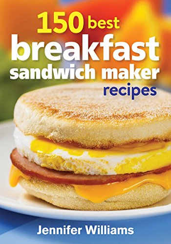 Price comparison product image 150 Best Breakfast Sandwich Maker Recipes