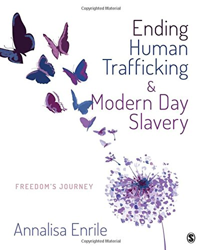 Ending Human Trafficking and Modern-Day Slavery: Freedom′s Journey