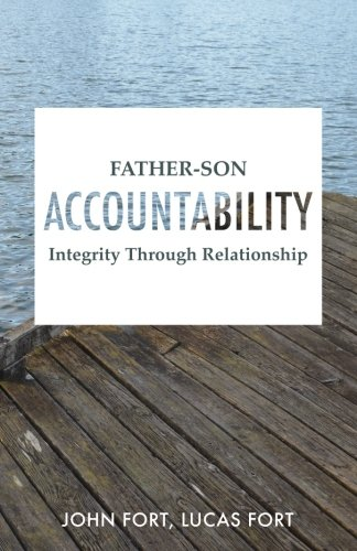 Father-Son Accountability: Integrity Through Relationship PDF
