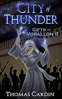 City of Thunder (Gifts of Vorallon Book 2) by [Cardin, Thomas]