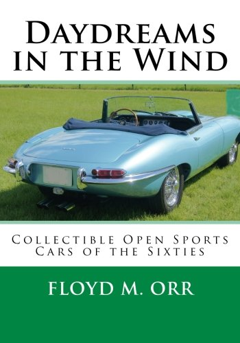 Daydreams in the Wind: Collectible Open Sports Cars of the Sixties PDF