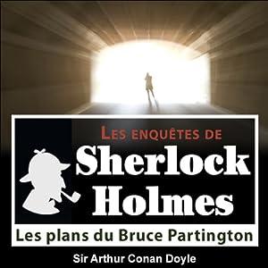 Les plans du Bruce Partington (Les enquêtes de Sherlock Holmes 49) | Livre audio