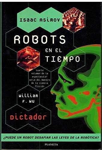 Robots en el tiempo: Amazon.es: Isaac Asimov: Libros