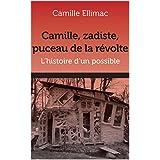 Camille, zadiste, puceau de la révolte: Histoire d'un possible (French Edition)