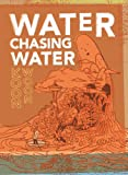 img - for Water Chasing Water: New and Selected Poetry By Koon Woon book / textbook / text book