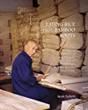 Eating Rice from Bamboo Roots: The Social History of a Community of Handicraft Papermakers in Rural Sichuan, 1920–2000 (Harvard East Asian Monographs), Jacob Eyferth, 0674032888