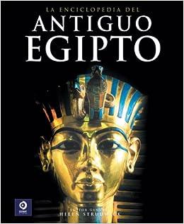 Enciclopedia del Antiguo Egipto Enciclopedias y grandes obras/ Encyclopedias and Major Works: Amazon.es: Strudwick, Helen: Libros