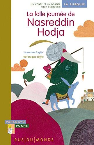 Best La folle journée de Nasreddin Hodja : Un conte et un dossier pour découvrir la Turquie R.A.R