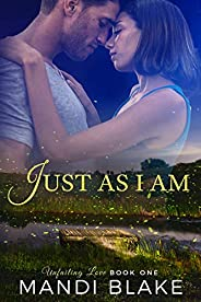 Just As I Am: A Sweet Christian Romance (Unfailing Love Book 1)