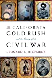 The California Gold Rush and the Coming of the Civil War, Leonard L. Richards, 030726520X