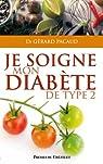 Je soigne mon diabète de type 2 par Pacaud