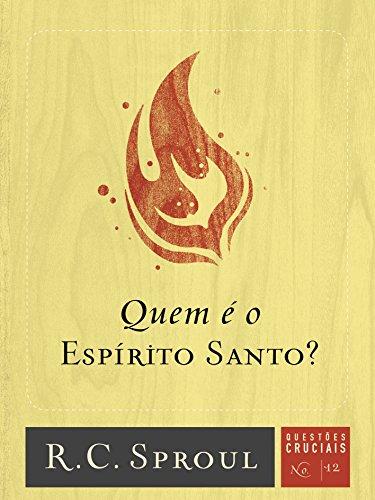 Quem é o Espírito Santo? (Questões Cruciais Livro 12)