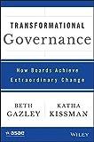 Transformational Governance: How Boards Achieve Extraordinary Change (ASAE/Jossey-Bass Series) by Beth Gazley (2015-07-27)