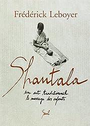 Shantala : Un art traditionnel le massage des enfants