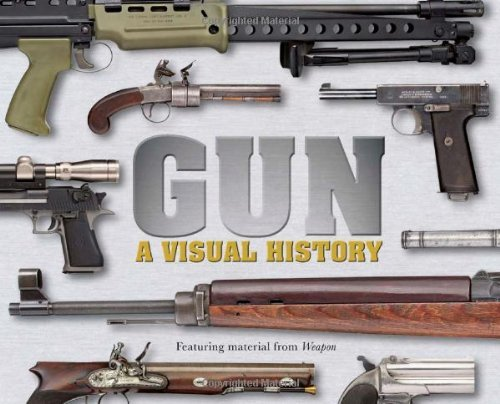 By Dorling Kindersley - Gun A Visual History Paperback (Reprint) (3/25/12) ebook