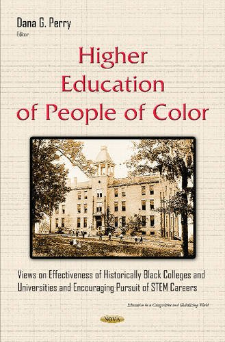 Search : Higher Education of People of Color: Views on Effectiveness of Historically Black Colleges and Universities and Encouraging Pursuit of STEM Careers (Education in a Competitive and Gobalizing World)