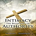 Intimacy: The Beginning of Authority Audiobook by Catrina J. Sparkman Narrated by Merica A. Green