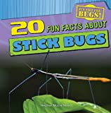 20 Fun Facts about Stick Bugs, Heather Moore Niver, 1433982528