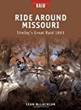 Ride Around Missouri - Shelby's Great Raid 1863, Sean McLachlan, 1849084297