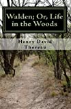 Walden; or, Life in the Woods, Henry David Thoreau, 1449518400
