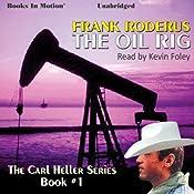 The Oil Rig: Carl Heller Series, Book 1 | Frank Roderus