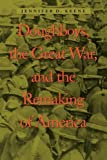 Doughboys, the Great War, and the Remaking of America (War/Society/Culture)