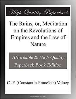 Book The Ruins, or, Meditation on the Revolutions of Empires and the Law of Nature