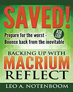 Saved! - Backing Up with Macrium Reflect: Prepare for the worst - Recover from the inevitable