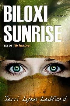 Biloxi Sunrise (The Biloxi Series Book 1) by [Ledford, Jerri]