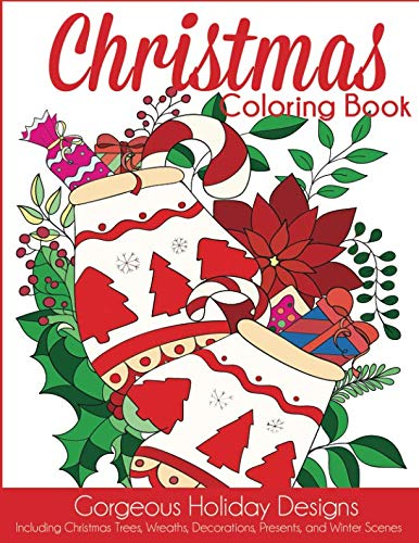 Christmas Coloring Book: Gorgeous Holiday Designs Including Christmas Trees, Wreaths, Decorations, Presents, and Winter Scenes (Holiday Coloring Books) ()